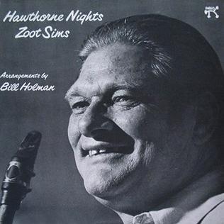 <i>Hawthorne Nights</i> 1977 studio album by Zoot Sims