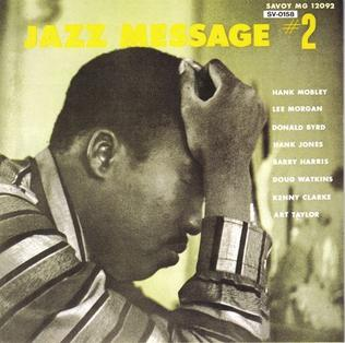 <i>Jazz Message No. 2</i> 1957 studio album by Hank Mobley