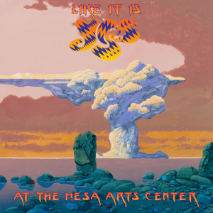 <i>Like It Is: Yes at the Mesa Arts Center</i> 2015 live album by Yes