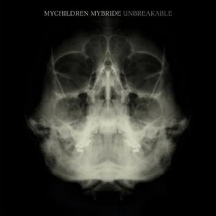 <i>Unbreakable</i> (MyChildren MyBride album) 2008 studio album by MyChildren MyBride