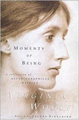 Moments of Being%2C by Virginia Woolf