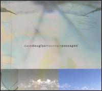 <i>Mountain Passages</i> 2005 studio album by Dave Douglas