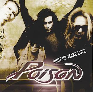 Shut Up, Make Love 2000 single by Poison