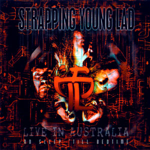 <i>No Sleep till Bedtime</i> 1998 live album by Strapping Young Lad