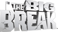 <i>The Big Break</i>