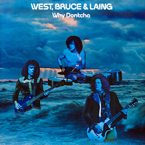 <i>Why Dontcha</i> 1972 studio album by West, Bruce and Laing