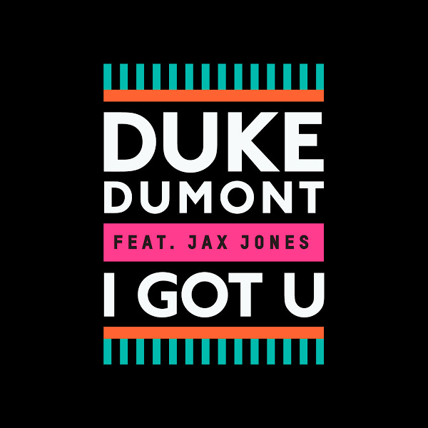 File:Duke dumont feat jax jones-i got u s.jpg