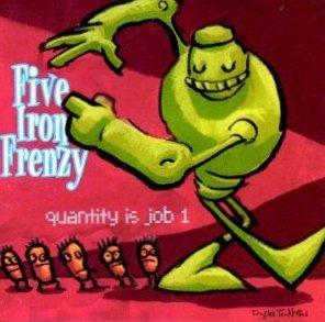 Five Iron Frenzy - Quantity is Job 1 1998