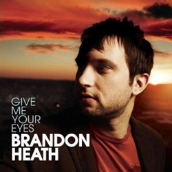 Give Me Your Eyes 2008 single by Brandon Heath