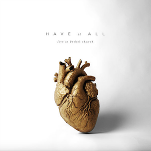 Bethel Music – Have It All