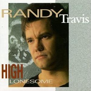 <i>High Lonesome</i> (Randy Travis album) album by Randy Travis