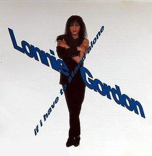 <i>If I Have to Stand Alone</i> 1990 studio album by Lonnie Gordon