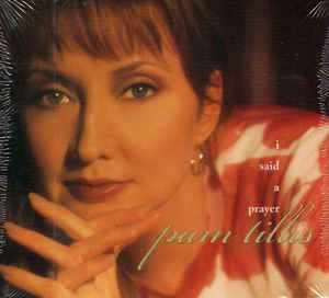 I Said a Prayer 1998 single by Pam Tillis