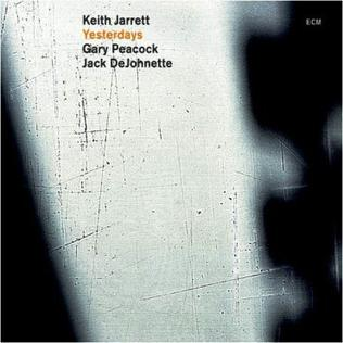 <i>Yesterdays</i> (Keith Jarrett album) 2009 live album by Keith Jarrett