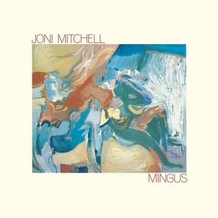 <i>Mingus</i> (Joni Mitchell album) 1979 studio album by Joni Mitchell