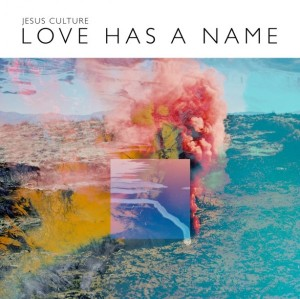 <i>Love Has a Name</i> 2017 live album by Jesus Culture