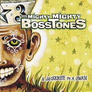 <i>A Jackknife to a Swan</i> 2002 studio album by The Mighty Mighty Bosstones