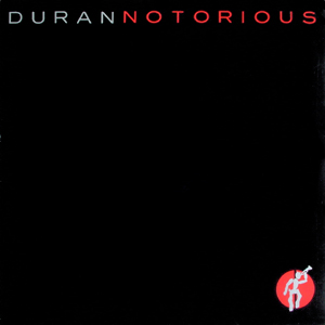 Notorious (Duran Duran song) 1986 single by Duran Duran
