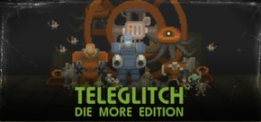 Picture of a game: Teleglitch: Die More Edition