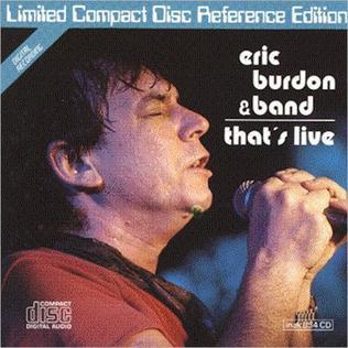 <i>Thats Live</i> 1985 live album by Eric Burdon & Band