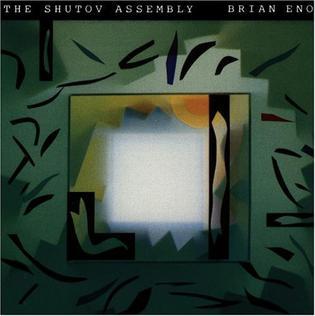 <i>The Shutov Assembly</i> 1992 studio album by Brian Eno