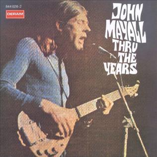 <i>Thru the Years</i> 1971 compilation album by John Mayall