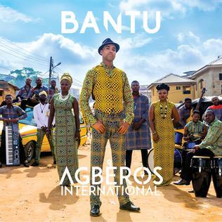 <i>Agberos International</i> 2017 studio album by BANTU