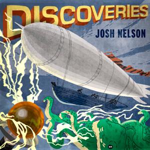 <i>Discoveries</i> (Josh Nelson album) 2011 studio album by Josh Nelson
