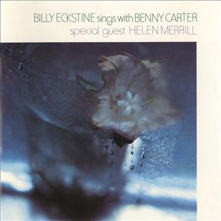 <i>Billy Eckstine Sings with Benny Carter</i> 1986 studio album by Billy Eckstine and Benny Carter