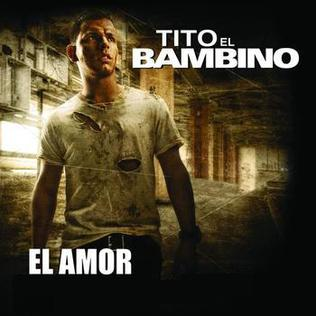 El Amor (Tito El Bambino song) 2009 single by Tito El Bambino