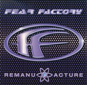 <i>Remanufacture – Cloning Technology</i> 1997 remix album by Fear Factory