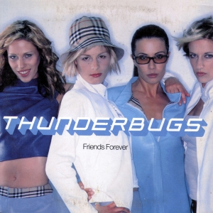 Friends Forever (song) 1999 single by Thunderbugs