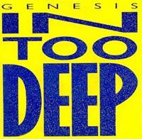 Titelbild des Gesangs In Too Deep von Genesis