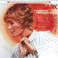 <i>I Couldnt Live Without Your Love</i> (album) 1966 studio album by Petula Clark