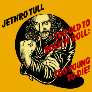 <i>Too Old to Rock n Roll: Too Young to Die!</i> 1976 studio album by Jethro Tull