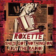 Shes Got Nothing On (But the Radio) 2011 song by Roxette