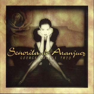 <i>Senorita de Aranjuez</i> 2001 studio album by George Cables