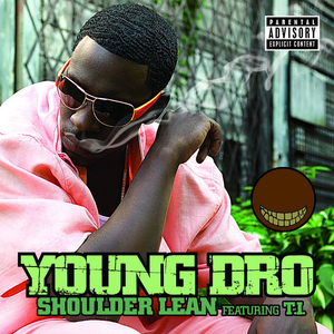 Shoulder Lean single by Young Dro