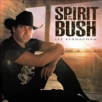 <i>Spirit of the Bush</i> 2007 studio album by Lee Kernaghan