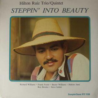 <i>Steppin Into Beauty</i> 1982 studio album by Hilton Ruiz Trio / Quintet