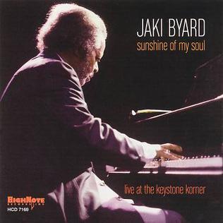 <i>Sunshine of My Soul: Live at the Keystone Korner</i> 2007 live album by Jaki Byard