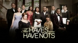 <i>The Haves and the Have Nots</i> (TV series) 2013 American primetime television soap opera