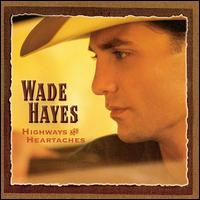 <i>Highways & Heartaches</i> (Wade Hayes album) 2000 studio album by Wade Hayes