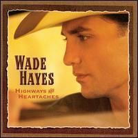 <i>Highways & Heartaches</i> (Wade Hayes album) 2000 studio album by Wade Hayes