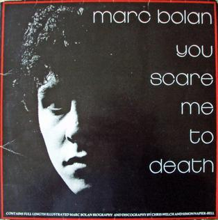 <i>You Scare Me to Death</i> 1981 studio album by Marc Bolan