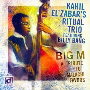 <i>Big M: A Tribute to Malachi Favors</i> 2006 live album by Kahil ElZabars Ritual Trio featuring Billy Bang