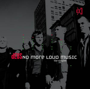 <i>No More Loud Music</i> 2001 greatest hits album by dEUS