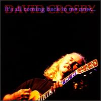<i>Its All Coming Back to Me Now...</i> 1995 live album by David Crosby
