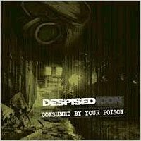 <i>Consumed by Your Poison</i> 2002 studio album by Despised Icon