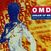 Dream of Me (Orchestral Manoeuvres in the Dark song) 1993 single by Orchestral Manoeuvres in the Dark